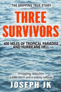 THREE SURVIVORS - The memoir of a secret voyage into a hurricane